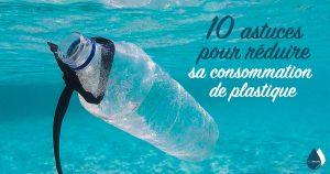 10 astuces pour réduire sa consommation de plastique
