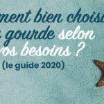 Comment bien choisir sa gourde selon vos besoins ? (le guide 2020)