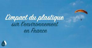 L'impact du plastique sur l'environnement en France
